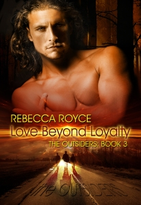 RebeccaRoyce_TheOutsiders_Book3_LoveBeyondLoyalty