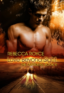 RebeccaRoyce_TheOutsiders_Book4_LoveBeyondSight